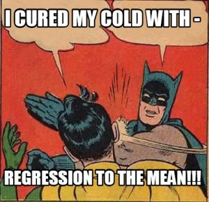 Regression to the mean is a statistical phenomenon that can make natural variation in repeated data look like real change.